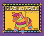 Mexico ABCs : A Book about the People and Places of Mexico - Sarah Heiman