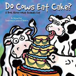 Do Cows Eat Cake? : A Book about What Animals Eat - Michael Dahl