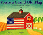 You're a Grand Old Flag : A Jubilant Song about Old Glory - Marsha Qualey