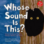 Whose Sound Is This? : A Look at Animal Noises - Chirps, Clicks, and Hoots - Nancy Kelly Allen