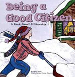 Being a Good Citizen : A Book about Citizenship - Mary Small