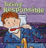 Being Responsible : A Book about Responsibility - Mary Small