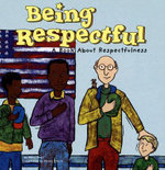 Being Respectful : A Book about Respectfulness - Mary Small