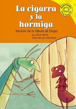 The)  La Cigarra y La Hormiga (Ant and the Grasshopper : Versisn de La Fabula de Esopo (a Retelling of Aesops Fable) :  Versisn de La Fabula de Esopo (a Retelling of Aesops Fable) - Mark White