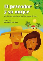 The)  El Pescador y Su Mujer (Fisherman and His Wife : Versisn del Cuento de Los Hermanos Grimm (a Retelling of the Grimms Fairy Tale) :  Versisn del Cuento de Los Hermanos Grimm (a Retelling of the Grimms Fairy Tale) - Eric Blair