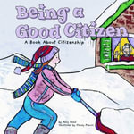 Being a Good Citizen (PB) : A Book about Citizenship - Mary Small