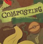 Composting : Nature's Recyclers - Robin Michal Koontz