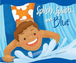 Splish, Splash, and Blue - Christianne C Jones