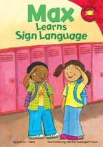 Max Learns Sign Language - Adria F Klein