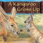 A Kangaroo Grows Up : Wild Animals (Picture Window Hardcover) - Amanda Doering Tourville