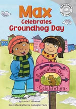 Max Celebrates Groundhog Day - Adria F Worsham