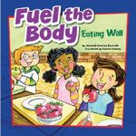 Fuel the Body : Eating Well - Amanda Doering Tourville