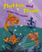 Flutter and Float : Bringing Home Goldfish - Amanda Doering Tourville