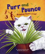 Purr and Pounce : Bringing Home a Cat - Amanda Doering Tourville