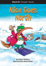 Alice Goes North - Karen Wallace