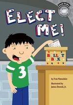 Elect Me! - Fran Manushkin