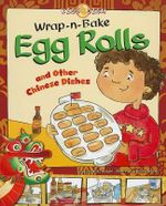 Wrap-N-Bake Egg Rolls : And Other Chinese Dishes - Nick Fauchald