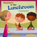 Manners in the Lunchroom : Way to Be! Manners - Amanda Doering Tourville