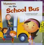 Manners on the School Bus : Way to Be! Manners - Amanda Doering Tourville