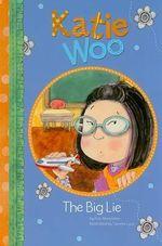 The Big Lie : Katie Woo (Library) - Fran Manushkin