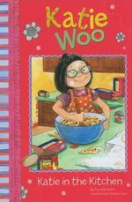 Katie in the Kitchen : Katie Woo (Library) - Fran Manushkin