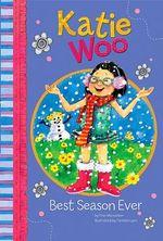 Best Season Ever : Katie Woo (Library) - Fran Manushkin
