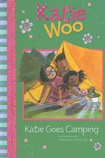 Katie Goes Camping : Katie Woo (Library) - Fran Manushkin
