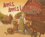 Apples, Apples Everywhere! : Learning about Apple Harvests - Robin Michal Koontz