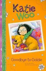 Goodbye to Goldie : Katie Woo (Paperback) - Fran Manushkin