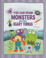 You Can Draw Monsters and Other Scary Things : You Can Draw (Picture Window) - Jannie Ho