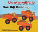 Un Gran Edificio/One Big Building: Un Libro Para Contar Sobre Construccin/A Counting Book about Construction :  Un Libro Para Contar Sobre Construccin/A Counting Book about Construction - Michael Dahl
