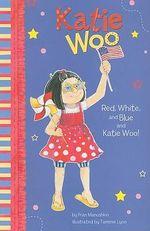 Red, White, and Blue and Katie Woo : Katie Woo - Fran Manushkin