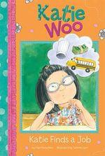 Katie Finds a Job : Katie Woo (Library) - Fran Manushkin