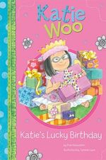 Katie's Lucky Birthday : Katie Woo (Library) - Fran Manushkin