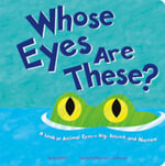 Whose Eyes are These? : A Look at Animal Eyes - Big, Round, and Narrow - Peg Hall
