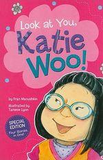 Look at You, Katie Woo : Katie Woo - Fran Manushkin