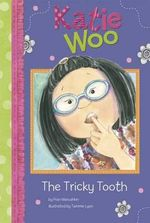 Tricky Tooth : Katie Woo - Fran Manushkin