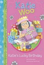 Katie's Lucky Birthday : Katie Woo - Fran Manushkin