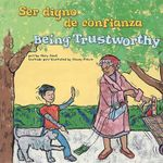 Ser Digno de Confianza/Being Trustworthy :  Un Libro Sobre La Responsabilidad/A Book about Responsibility - Mary Small