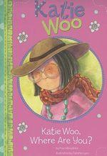 Katie Woo, Where are You? : Katie Woo - Fran Manushkin