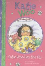 Katie Woo Has the Flu - Fran Manushkin