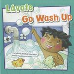 Lavate/Go Wash Up : How to Be Healthy! - Amanda Doering Tourville