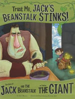 Trust Me, Jack's Beanstalk Stinks!: : The Story of Jack and the Beanstalk as Told by the Giant - Eric Braun