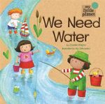 We Need Water : My Little Planet Series - Charles Chigna