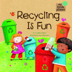 Recycling is Fun : My Little Planet Series - Charles Chigna