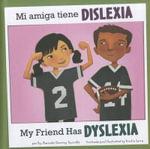 Mi Amiga Tiene Dislexia/My Friend Has Dyslexia : Amigos Con Discapacidades/Friends with Disabilities - Amanda Doering Tourville