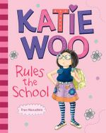 Katie Woo Rules the School : Katie Woo (Quality) - Fran Manushkin