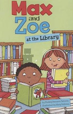 Max and Zoe at the Library : Heroes in Our Neighborhood - Shelley Swanson Sateren