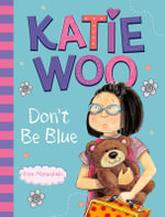 Katie Woo, Don't be Blue - Fran Manushkin