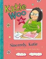 Sincerely, Katie : Writing a Letter with Katie Woo - Fran Manushkin